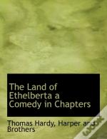 The Land Of Ethelberta A Comedy In Chapt
