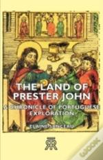 The Land Of Prester John - A Chronicle O