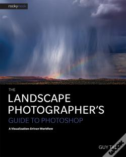 Wook.pt - The Landscape Photographer'S Guide To Photoshop