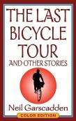 The Last Bicycle Tour And Other Stories