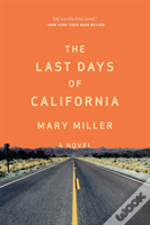 The Last Days Of California - A Novel