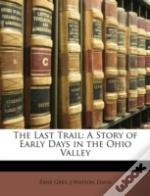 The Last Trail: A Story Of Early Days In