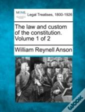 The Law And Custom Of The Constitution. Volume 1 Of 2