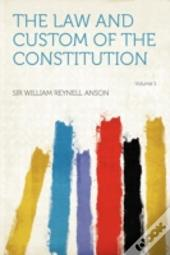 The Law And Custom Of The Constitution