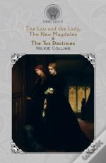 The Law And The Lady, The New Magdalen & The Two Destinies