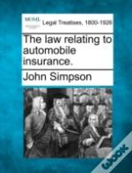 The Law Relating To Automobile Insurance.