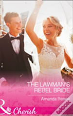 The Lawman'S Rebel Bride (Saddle Ridge, Montana, Book 1)