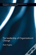 The Leadership Of Organizational Change