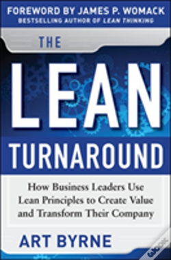 Wook.pt - The Lean Turnaround: How Business Leaders Use Lean Principles To Create Value And Transform Their Company