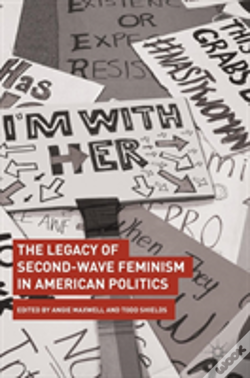 Wook.pt - The Legacy Of Second-Wave Feminism In American Politics