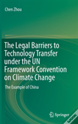 Wook.pt - The Legal Barriers To Technology Transfer Under The Un Framework Convention On Climate Change