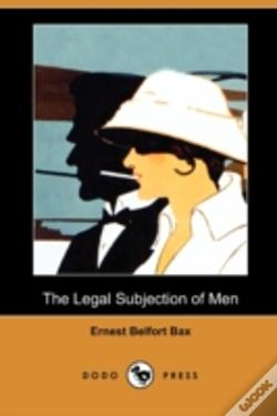 Wook.pt - The Legal Subjection Of Men (Dodo Press)