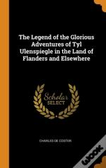 The Legend Of The Glorious Adventures Of Tyl Ulenspiegle In The Land Of Flanders And Elsewhere