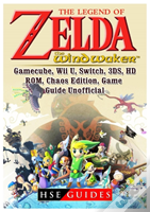 The Legend Of Zelda The Wind Waker, Gamecube, Wii U, Switch, 3ds, Hd, Rom, Chaos Edition, Game Guide Unofficial