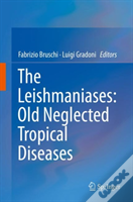The Leishmaniases: Old Neglected Tropical Diseases