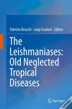 Wook.pt - The Leishmaniases: Old Neglected Tropical Diseases