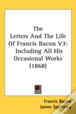 The Letters And The Life Of Francis Bacon V3