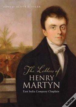 Wook.pt - The Letters Of Henry Martyn, East India Company Chaplain