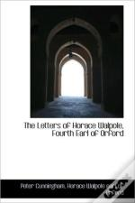 The Letters Of Horace Walpole, Fourth Ea