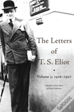 The Letters Of T. S. Eliot