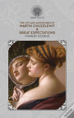 Wook.pt - The Life And Adventures Of Martin Chuzzlewit & Great Expectations