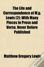 The Life And Correspondence Of M.G. Lewi