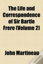 The Life And Correspondence Of Sir Bartl