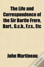The Life And Correspondence Of The Sir B