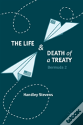 The Life And Death Of A Treaty