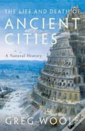 The Life And Death Of Ancient Cities