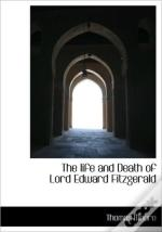 The Life And Death Of Lord Edward Fitzge