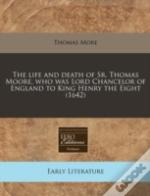 The Life And Death Of Sr. Thomas Moore,