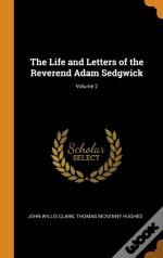 The Life And Letters Of The Reverend Adam Sedgwick; Volume 2