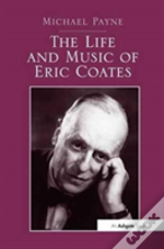 The Life And Music Of Eric Coates