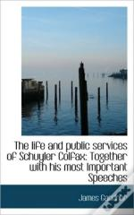 The Life And Public Services Of Schuyler