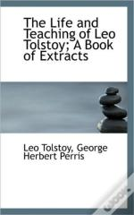 The Life And Teaching Of Leo Tolstoy; A