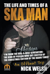 The Life And Times Of A Ska Man