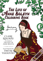 The Life Of Anne Boleyn Colouring Book