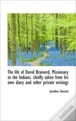 The Life Of David Brainerd, Missionary T