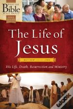 The Life Of Jesus: Matthew Through John
