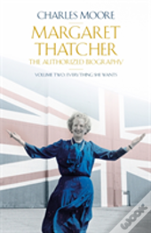 The Life Of Margaret Thatcher: Volume 2