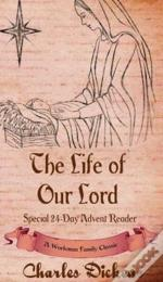 The Life Of Our Lord: Special 24-Day Advent Reader