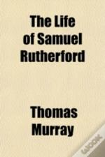 The Life Of Samuel Rutherford