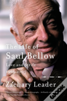 The Life Of Saul Bellow, Volume 2