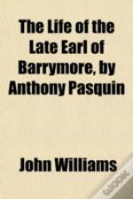 The Life Of The Late Earl Of Barrymore,