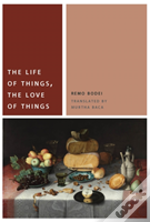 The Life Of Things, The Love Of Things