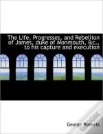 The Life, Progresses, And Rebellion Of J