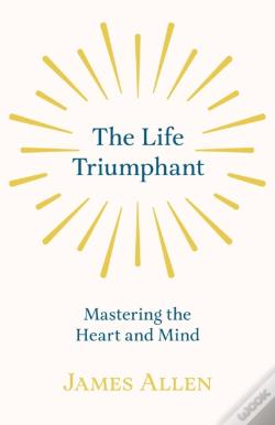 Wook.pt - The Life Triumphant - Mastering The Heart And Mind