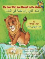 The Lion Who Saw Himself In The Water: E