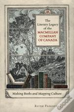 The Literary Legacy Of The Macmillan Company Of Canada